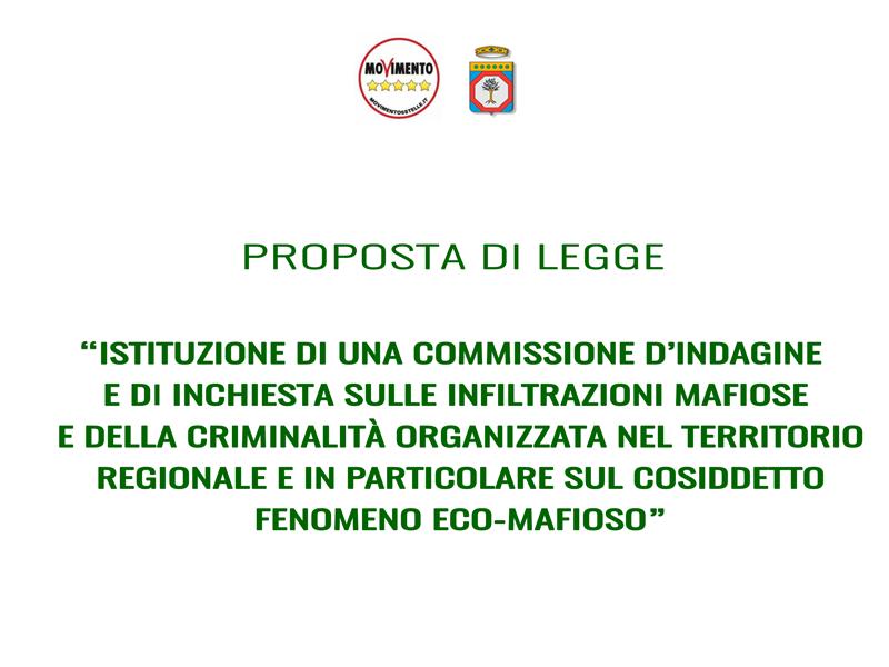 ISTITUZIONE DI UNA COMMISSIONE D'INDAGINE E DI INCHIESTA SULLE INFILTRAZIONI MAFIOSE E DELLA CRIMINALITA' ORGANIZZATA